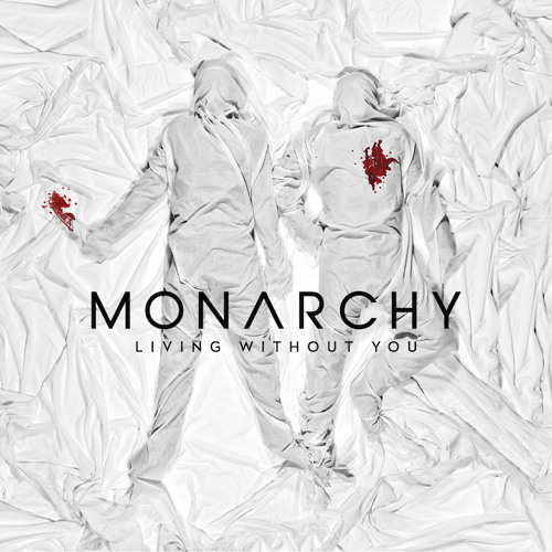 Monarchy - Living Without You [TEASER]