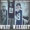 Young Dopey- West Weeest! Ft Pugz, Buckweed, Gangsta Wish