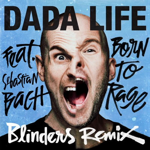 Born To Rage feat. Sebastian Bach (Blinders Remix)