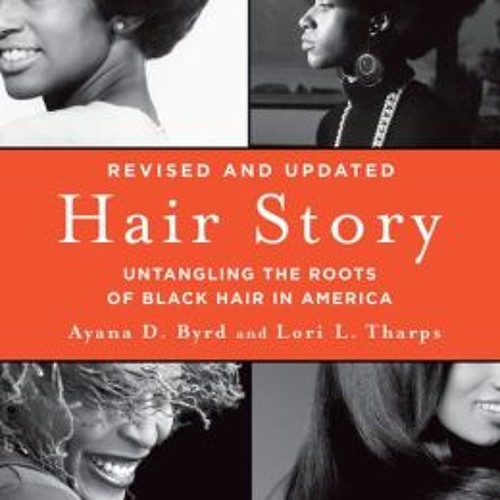 Women's Wednesday - Ayana Byrd and Lori Tharps Authors of Hair Story