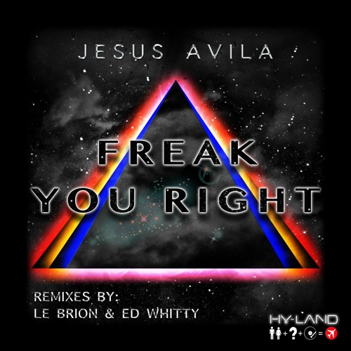 Jesus Avila - Freak You Right( SoundCloud Edit )
