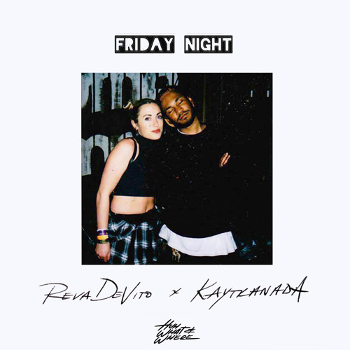 Reva DeVito - Friday Night (Prod. By KAYTRANADA)