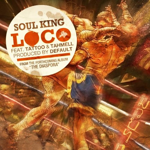 Soul King  Loco Feat Tattoo And Tahmell Prod Default  (Dirty)