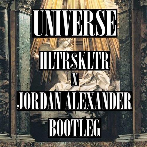 Universe (HLTR$KLTR x Jordxn Alexander Bootleg)