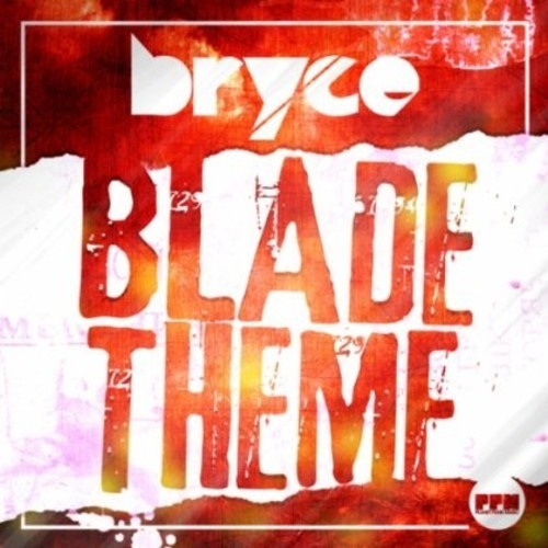 Bryce - Blade Theme (Original Mix)