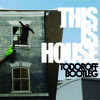 This Is House (Todoroff Bootleg) * FREE DOWNLOAD *