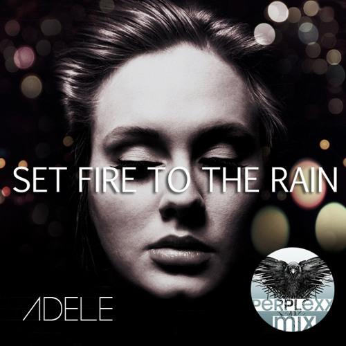 Set Fire to the Rain ft. Adele (PERPLEXXity Mix)