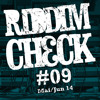 RIDDIM CHECK #09 (MAI JUN 2014)