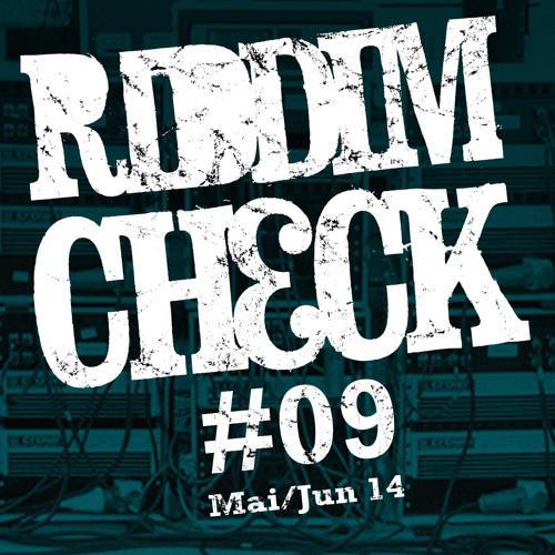 RIDDIM CHECK #09 (MAI JUN 2014)