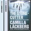 The Stonecutter, By Camilla Lackberg, Read by Eamonn Riley