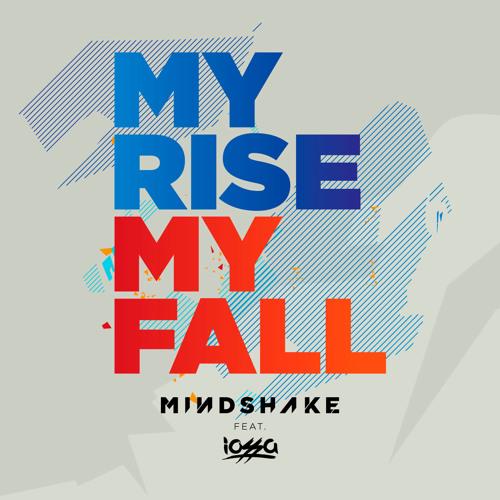 Mindshake Feat. Iossa - My Rise My Fall