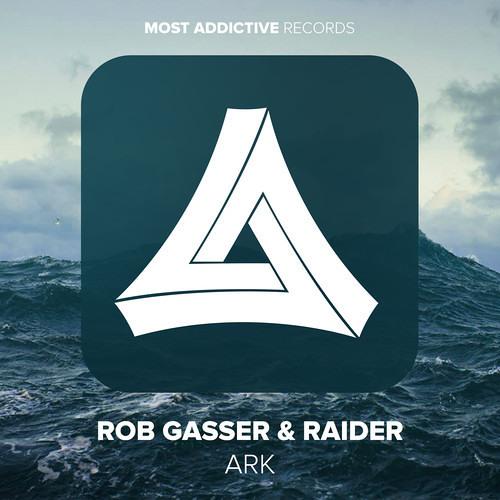 Rob Gasser & Raider - Ark (Original Mix) [OUT NOW!]