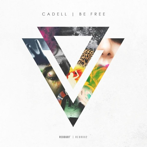 Be Free (Extended Mix) - Cadell