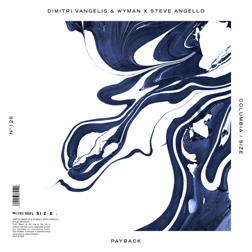 Dimitri Vangelis & Wyman X Steve Angello -Payback (Original Mix) [Columbia/SIZE]
