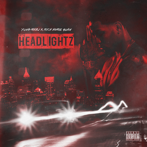 Yung Mazi ft Rich Homie Quan HEADLIGHTS CLEAN
