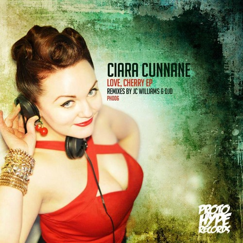 Ciara Cunnane - Love, Cherry EP [Protohype Records] Out NOW