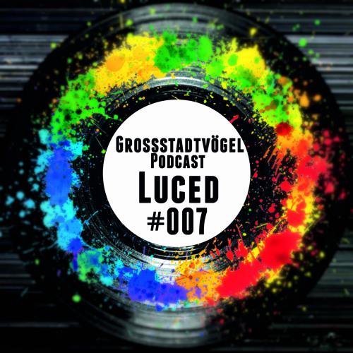 Grossstadtvögel - Podcast #007 - Luced