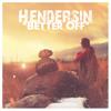 Better Off (Prod. Hendersin)