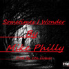 Mike Philly-Sometimes I Wonder (Prod By Von Classic)