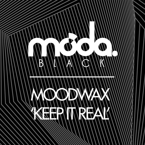 Moodwax - Keep it Real [Moda Black Free Track]