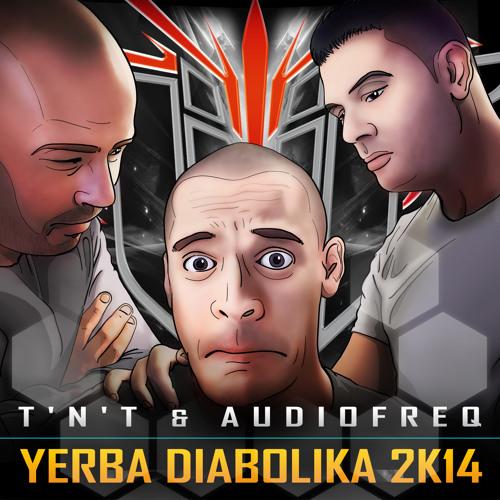 "TNT & AUDIOFREQ  ""YERBA DIABOLIKA 2K14"""