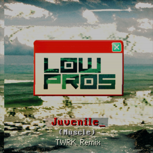 Low Pros - Muscle feat. Juvenile (TWRK Remix)
