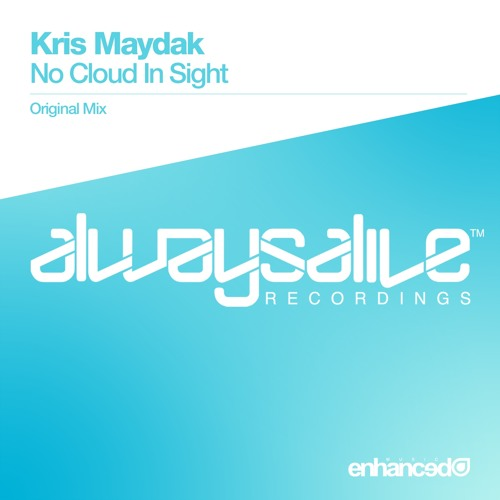 Kris Maydak - No Cloud In Sight (Original Mix) [OUT NOW]