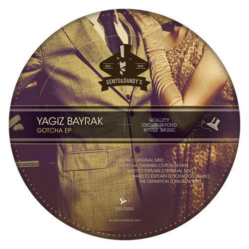 [GENTS003] Yagiz Bayrak - Gotcha EP incl. Mathieu Ceron & Lockwood Remixes (OUT NOW)