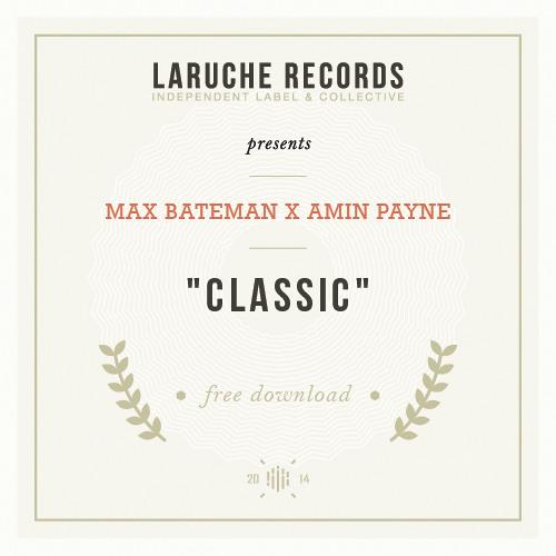#28. Max Bateman x Amin Payne - Classic (Free Honey)