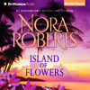 Island of Flowers: A Selection from Winds of Change by Nora Roberts
