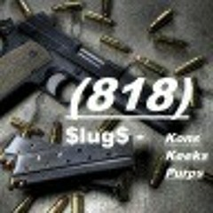 Slugs keeksdasneaks ft:pocket change produced by filthy_dick(sosicRITCH)