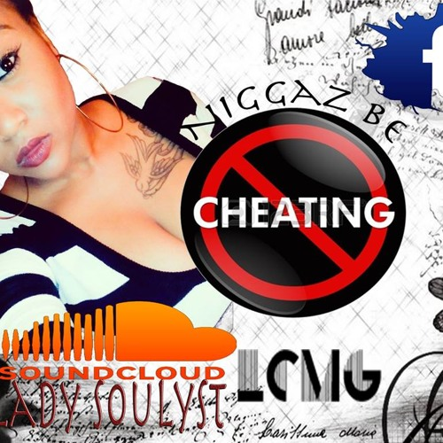 Lady Soulyst - Niggaz Be Cheating (Prod By PTH) Unmastered