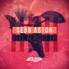 Sebb Aston - A Brand New Life - Original Mix  SNIPPET