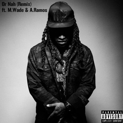 Ty Dolla $ign - Or Nah (Remix) ft. M.Wade x A.Ramos
