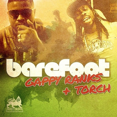 Gappy Ranks - Barefoot (Feat. Torch)