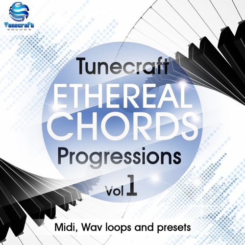 Tunecraft Ethereal Chords Progressions Vol.1 - 540Mo of Loops, midis & presets - OUT NOW !