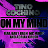 On My Mind feat Baby Bash, MC Magic & Adrian Crush