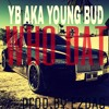 YB aka Young Bud - Who Dat (Prod.by E2DAG) *SNIPP*