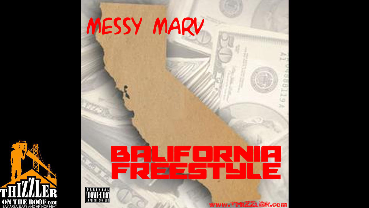 Messy Marv - Balifornia Freestyle [Thizzler.com]