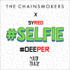The Chainsmokers - #Selfie (Syred's Deep Remix)