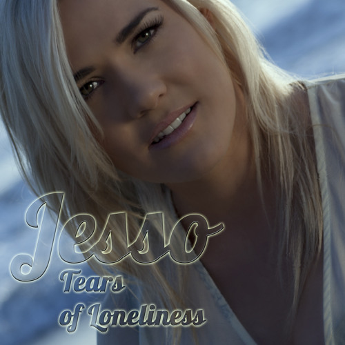 """Jesso """"Tears Of Loneliness"""".  Official Single Release!"""