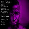 Tech N9ne - Fragile (Feat. Kendrick Lamar, ¡Mayday!, & Kendall Morgan) (Produced By Vinny Alfano)