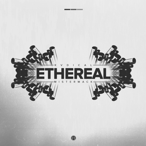 Rvdical the Kid & MisterMack - Ethereal