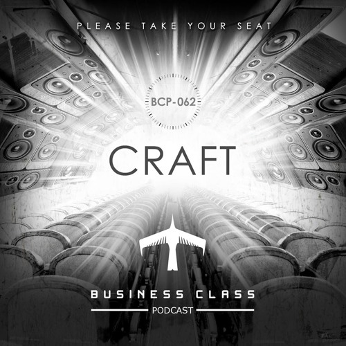 Craft  - Business Class Podcast 062 - Electric Planet Music Festival - Toluca Mexico - March 14 2014