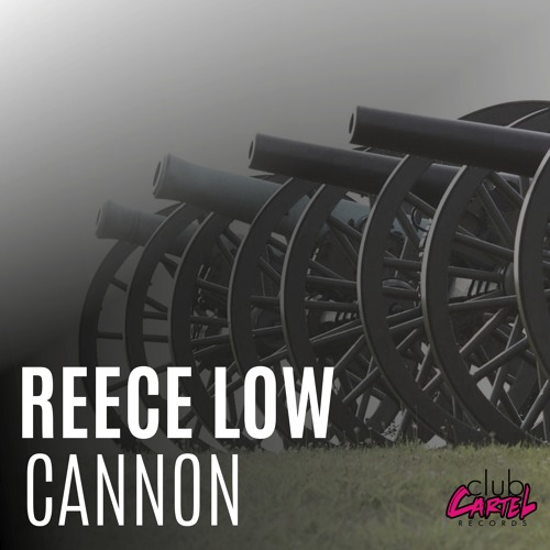 Reece Low - Cannon (Original Mix) Free Download!!!