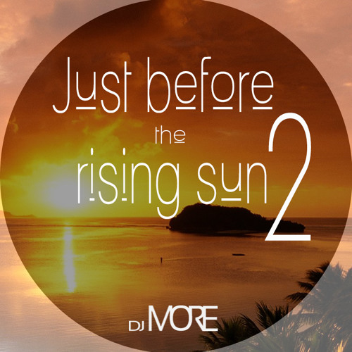 H.O.T - JUST BEFORE THE RISING SUN 2 (Promo Live Mix)