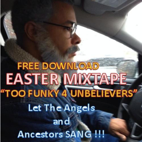 """""""TOO Funky 4 UnBelievers"""" Let The Angels and Ancestors SANG!"""