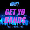 Jason Risk - Get Yo Hands Up [FREE DOWNLOAD]