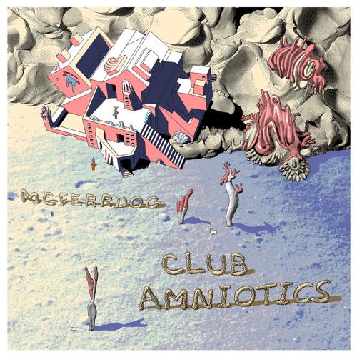 MCFERRDOG - Club Amniotics