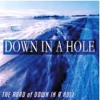 LIFE [The ROAD of DOWN IN A HOLE]